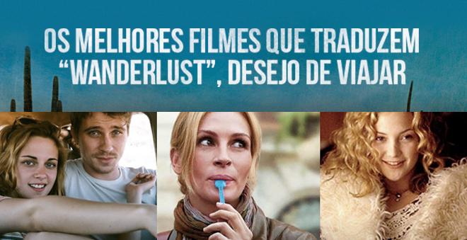 """8 Fatias: Melhores filmes que traduzem """"Wanderlust"""", desejo de viajar"""
