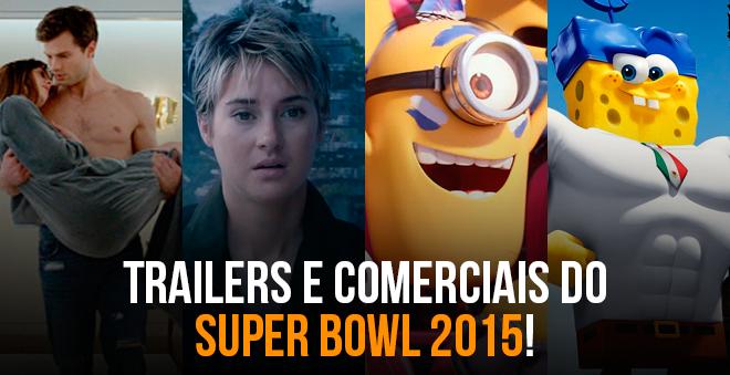 Confira todos os comerciais de filmes divulgados no Super Bowl 2015!