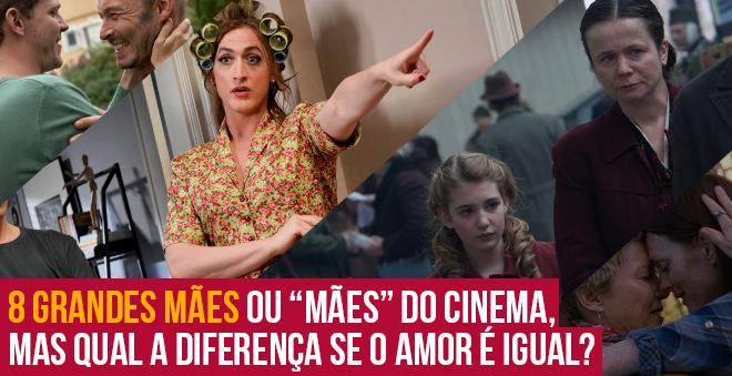 """8 grandes mães ou """"mães"""" do cinema, mas qual a diferença se o amor é igual?"""