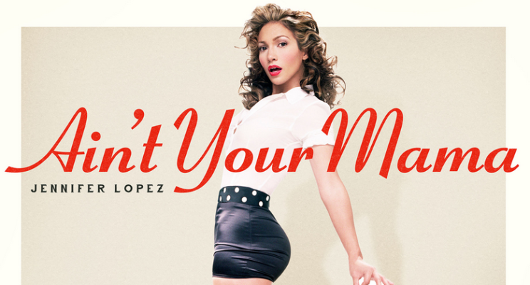 "Ouça ""Ain't Your Mama"", novo single de Jennifer Lopez!"